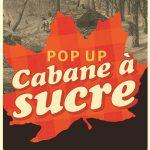 Pop-Up Cabane à sucre